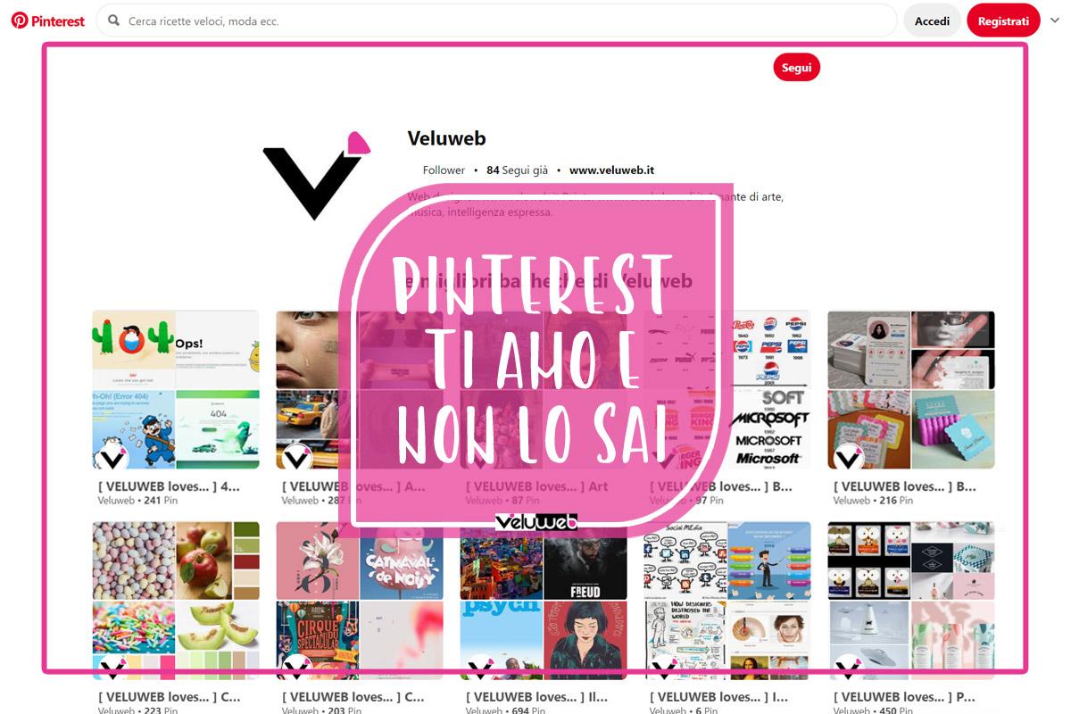 Pinterest ti amo e non lo sai